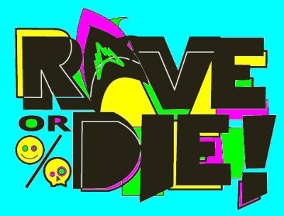Rave-or-die