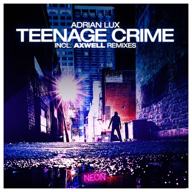 Adrian Lux-Teenage Crime (cover art)